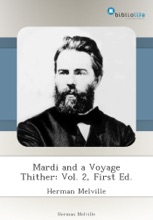 Mardi And A Voyage Thither: Vol. 2, First Ed.