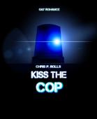 Kiss the cop
