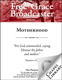 Free Grace Broadcaster - Issue 229 - Motherhood book