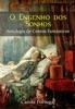 O Engenho Dos Sonhos: Antologia De Contos Fantásticos