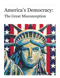 America's Democracy: The Great Misconception