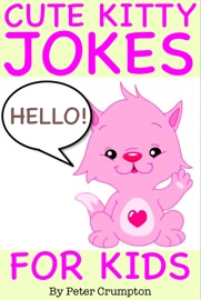 Cute Kitty Jokes for Kids - Peter Crumpton