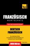 Deutsch-Franzsischer Wortschatz Fr Das Selbststudium 9000 Wrter