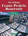 Fly Fishing Crane Prairie Reservoir