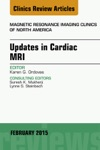 Updates In Cardiac MRI An Issue Of Magnetic Resonance Imaging Clinics Of North America