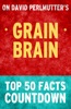 Grain Brain by David Perlmutter: Top 50 Facts Countdown