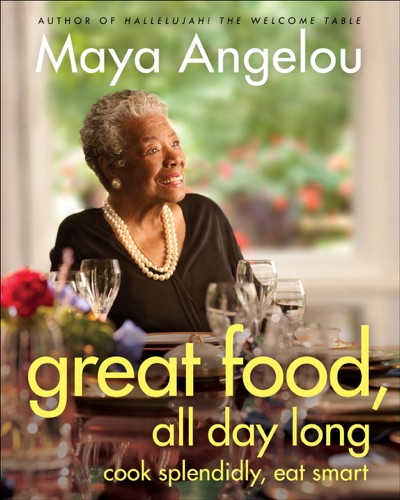 Maya Angelou - Great Food, All Day Long