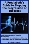 A Pre-diabetics Guide To Stopping The Progression Of Diabetes