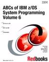 ABCs Of IBM ZOS System Programming Volume 6