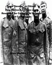 """From """"Savage"""" To Citizen: How Native Americans Were Rewarded For Centuries Of Struggle And Contribution"""