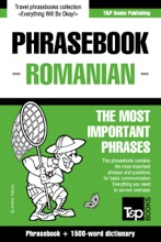 Phrasebook Romanian: The Most Important Phrases - Phrasebook + 1500-Word Dictionary