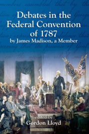 Debates in the Federal Convention of 1787 by James Madison, a Member book
