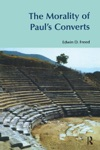 The Morality Of Pauls Converts