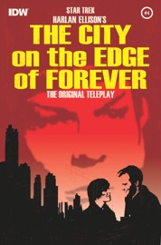 STAR TREK: HARLAN ELLISONS THE CITY ON THE EDGE OF FOREVER #4