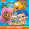 Time For School! (Bubble Guppies) (Enhanced Edition)