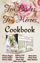 Ten Brides for Ten Heroes Cookbook