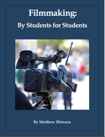 Filmmaking by Students for Students book