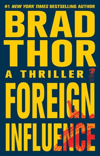 Brad Thor - Foreign Influence