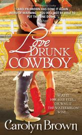 Love Drunk Cowboy - Carolyn Brown book summary