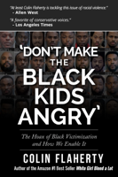 Colin Flaherty - 'Don't Make the Black Kids Angry:' The hoax of black victimization and those who enable it. artwork