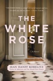 The White Rose - Jean Hanff Korelitz by  Jean Hanff Korelitz PDF Download