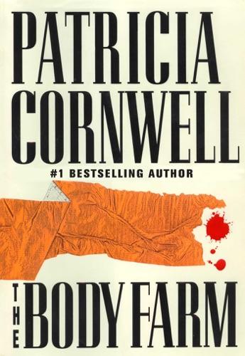 Patricia Cornwell - The Body Farm