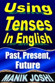 Using Tenses In English Past Present Future