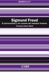 Sigmund Freud El Psicoanlisis Y Las Razones Del Malestar Humano