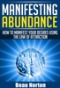 Manifesting Abundance: How to Manifest Your Desires Using the Law of Attraction