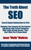 The Truth About SEO - Search Engine Optimization In 2015