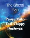 Praise Unto That Chippy Business