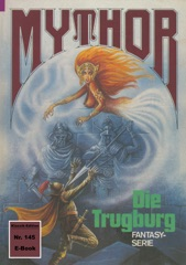 Mythor 145: Die Trugburg