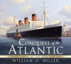 Conquest Of The Atlantic Cunard Liners Of The 1950s And 1960s