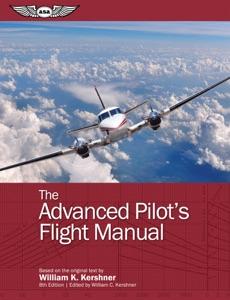 The Advanced Pilot's Flight Manual da William K. Kershner