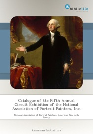 CATALOGUE OF THE FIFTH ANNUAL CIRCUIT EXHIBITION OF THE NATIONAL ASSOCIATION OF PORTRAIT PAINTERS, INC.