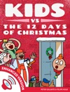 Kids Vs The Twelve Days Of Christmas - How Many Presents Do You Really Get