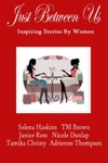 Just Between Us- Inspiring Stories By Women