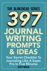 397 Journal Writing Prompts & Ideas : Your Secret Checklist To Journaling Like A Super Pro In Five Minute