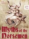Myths Of The Norsemen - From The Eddas And Sagas Viking Mythology Illustrated Edition Of The Edda