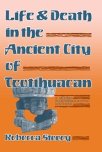 Life And Death In The Ancient City Of Teotihuacan