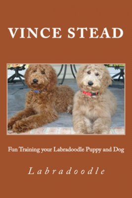 Fun Training your Labradoodle Puppy and Dog - Vince Stead book