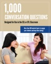 1000 Conversation Questions Designed For Use In The ESL Or EFL Classroom