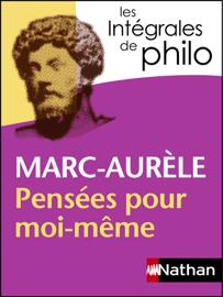Intégrales de Philo - Marc Aurèle, Pensées pour moi-même