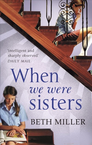 Beth Miller - When We Were Sisters