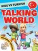 Kids vs Turkish: Talking World (Enhanced Version)