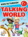 Kids Vs Turkish Talking World Enhanced Version