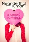 Neanderthal Seeks Human A Smart Romance