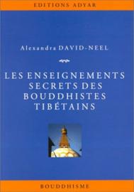 Les enseignements secrets des Bouddhistes tibétains