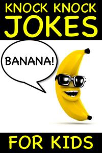 Banana Knock Knock Jokes for Kids Summary