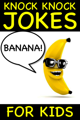 Banana Knock Knock Jokes for Kids - Peter Crumpton book